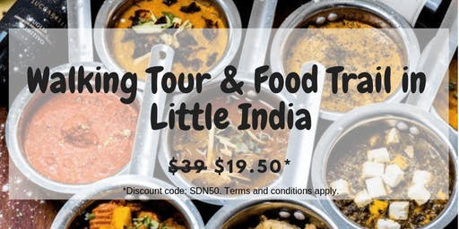 29 SEP: (50% OFF) NEW! FOOD TRAIL AND WALKING TOUR IN LITTLE INDIA