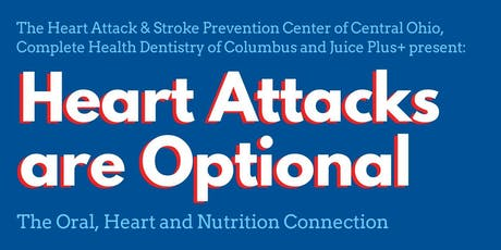Heart Attacks are Optional: The Heart, Mouth & Nutrition Connection tickets