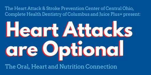 Heart Attacks are Optional: The Heart, Mouth & Nutrition Connection