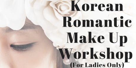 3 OCT: (50% OFF) KOREAN-INSPIRED MAKE UP WORKSHOP (FOR LADIES ONLY) [韩国化妆课程] tickets