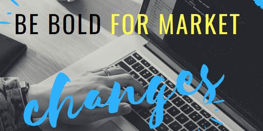 Be Bold for Market Changes