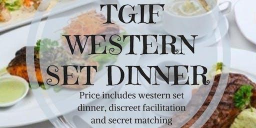 4 OCT: (50% OFF) TGIF WESTERN DINNER (速配约会晚餐)