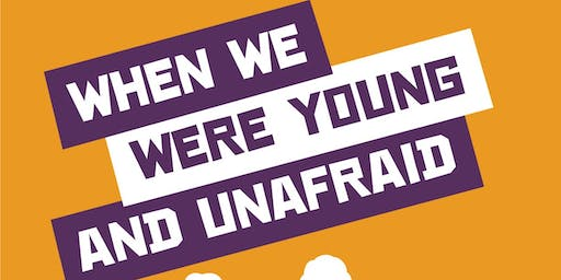 WHEN WE WERE YOUNG AND UNAFRAID, by Sarah Treem