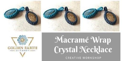Macramé Crystal Wrap Necklace Workshop