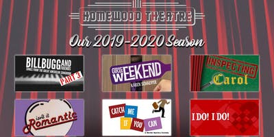 Homewood Theatre REST of the Season Tickets