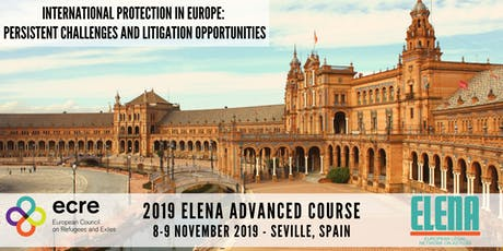 Advanced ELENA Course 2019. International protection in Europe: persistent challenges and litigation opportunities tickets
