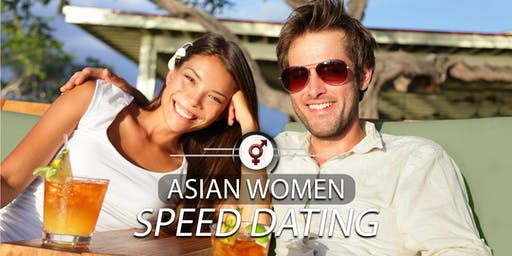 Asian Women Speed Dating | F 26-39, M 28-42 | Unlimited Bubbly | October