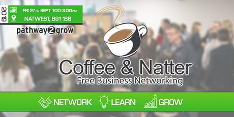 Birmingham Coffee & Natter - Free Business Networking Fri 27th September 2019 tickets
