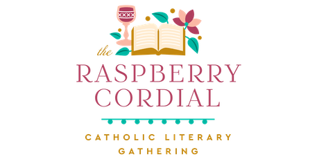 The Raspberry Cordial Catholic Literary Gathering tickets