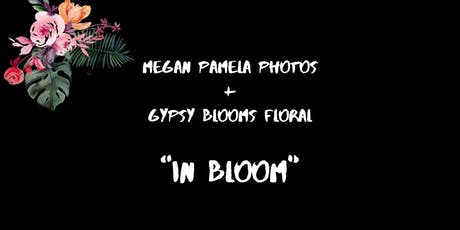 IN BLOOM GALLERY OPENING tickets