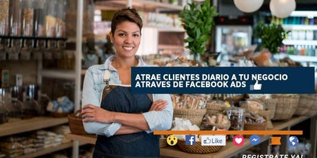 Seminario- Atrae clientes diario a tu negocio atraves de Facebook Ads entradas