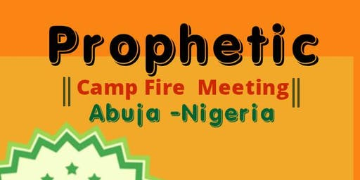 Prophetic camp fire meeting. Abuja Nigeria.