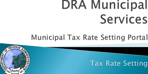 Municipal Tax Rate Setting - Tax Rate Training - Session 3 Live @ DRA in Concord NH