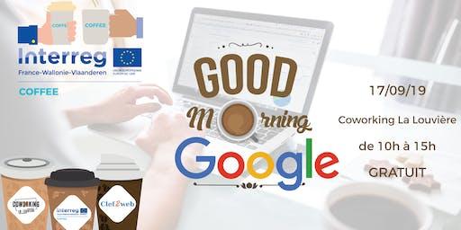 Good Morning Google - COFFEECoworking @ La Louvière