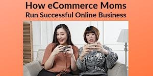 FREE Workshop (MELAKA): How eCommerce Moms Run...