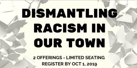 Dismantling Racism in Our Town tickets
