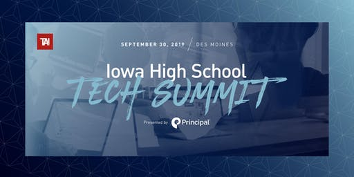 Iowa High School Technology Summit Presented by Principal Financial Group