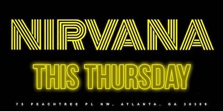 ATL's #1 THRUSDAY NIGHT Celebrity Event! Welcome 2 ATL! Every THURSDAY @ The all New NIRVANA ATL! RSVP NOW (SWIRL)  tickets
