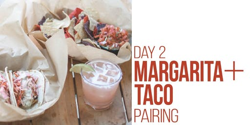 Margarita + Taco Pairing: Day 2!