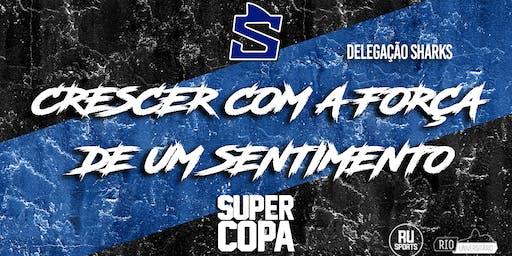 DELEGAÇÃO SHARKS - SUPERCOPA 2019.2 - CMN