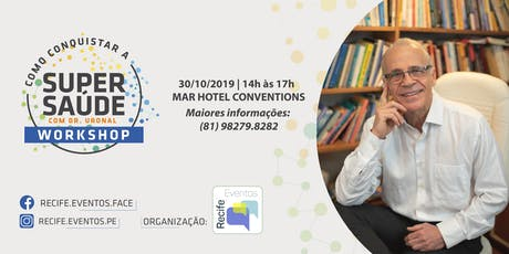 Workshop: Como conquistar a Supersaúde, com Dr. Uronal Zancan ingressos
