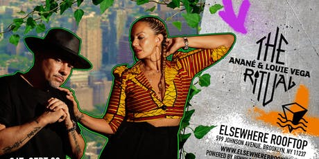 The Ritual w/ Anané & Louie Vega @ Elsewhere (Rooftop) tickets