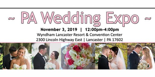 Pa Wedding Expo - Lancaster - November 3, 2019