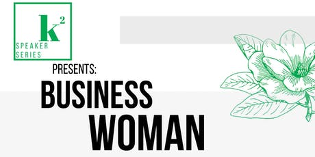 K2 Speaker Series Discussion Night - BUSINESS WOMAN tickets