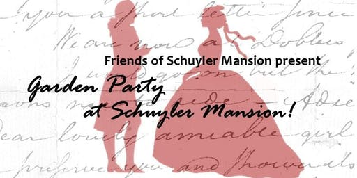 Garden Party at Schuyler Mansion!