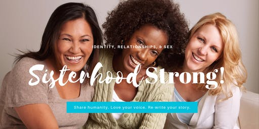 Sisterhood Strong: Real Truth about Identity, Relationships and Sex.
