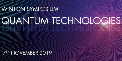 Winton Symposium on Quantum Technologies
