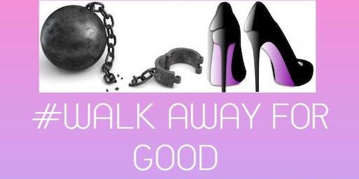 WALK AWAY FOR GOOD WALK A THON