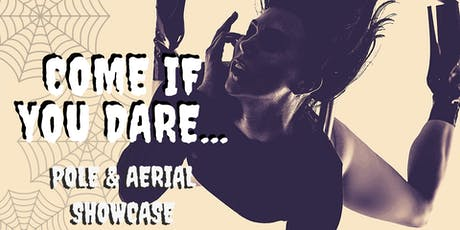 Come If You Dare... A Halloween Pole & Aerial Show tickets