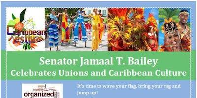 Senator Jamaal T. Bailey's Unions and Caribbean Celebration
