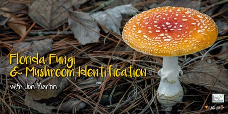 Florida Fungi and Mushroom Identification with Jon Martin tickets