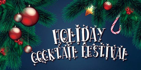 2019 Holiday Cocktail Festival - A Chicago Holiday Cocktail Party tickets