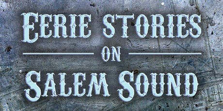 Eerie Stories on Salem Sound  tickets