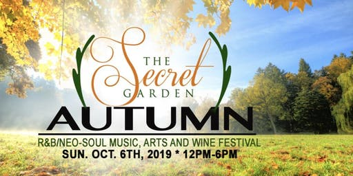 SECRET GARDEN AUTUMN R&B/NEO-SOUL MUISC, ARTS AND WINEFEST