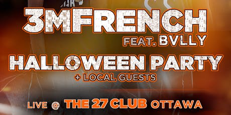 3MFrench Ft. BVLLY - All Ages Halloween Party 10/24 tickets