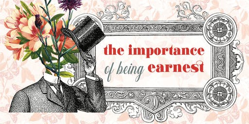 The Importance of Being Earnest: A Mainstage Production