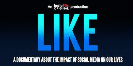 LIKE movie: A documentary about the impact of Social Media on our Lives tickets