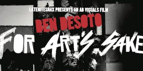Ben DeSoto: For Art's Sake - Premiere Film Screening 10/17/19 tickets