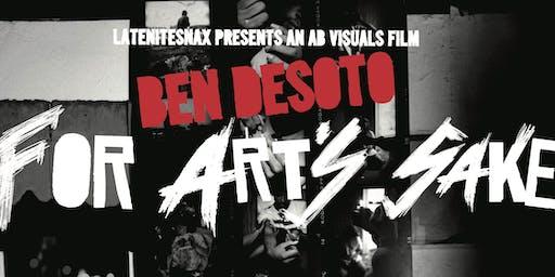 Ben DeSoto: For Art's Sake - Premiere Film Screening