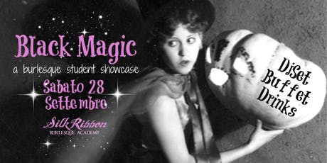 Black Magic - Burlesque student showcase biglietti