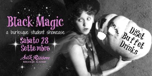 Black Magic - Burlesque student showcase