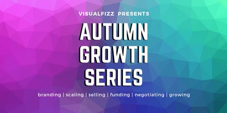 October Growth Series #2: Psychology of Presentation, Pitching, Negotiation and Influence tickets