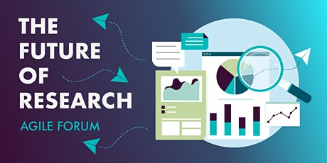 The Future of Research Series: Agile Forum  tickets
