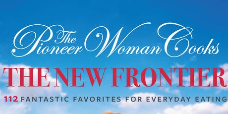 Ree Drummond | The Pioneer Woman Cooks: The New Frontier tickets