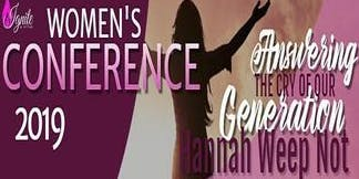Ignite Women's Ministry Conference: Answering the cry of our generation, Hannah Weep Not!