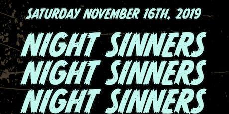 NIGHT SINNERS PRESENTS: tickets